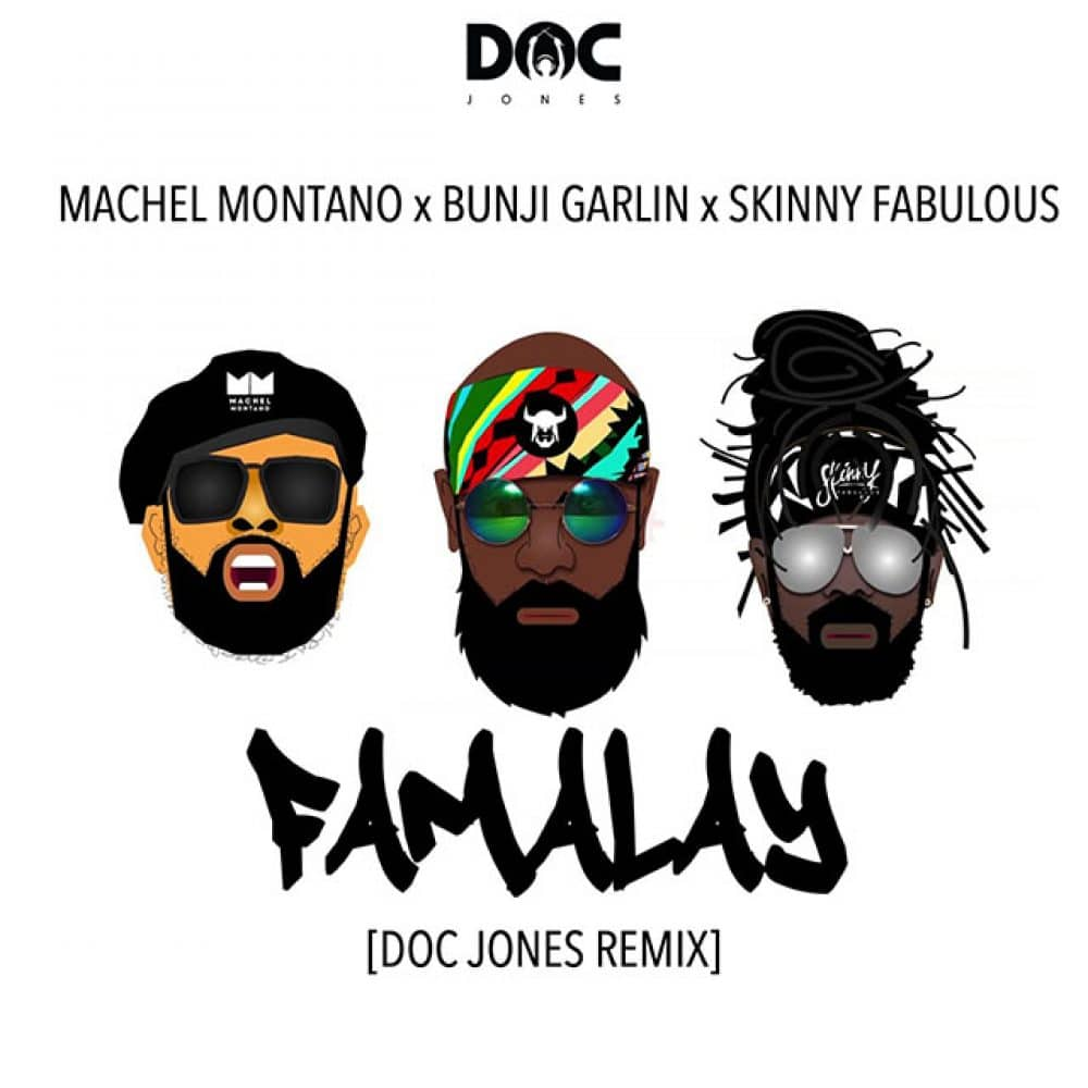 Machel Montano x Bunji Garlin x Skinny Fabulous - Famalay - Doc Jones Remix