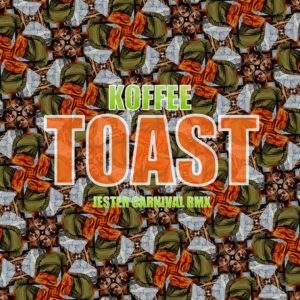 Koffee - Toast - Jester Carnival Remix