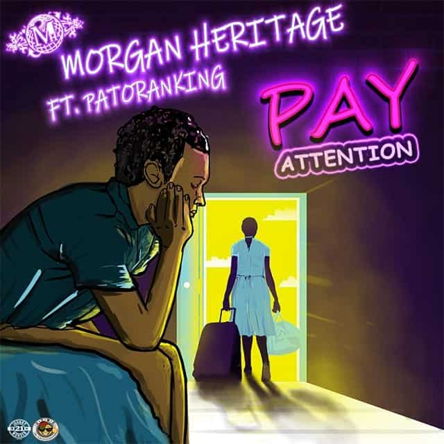 Morgan Heritage feat. Patoranking - Pay Attention
