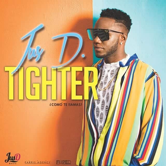 Jus D - Tighter - Como Te Llamas