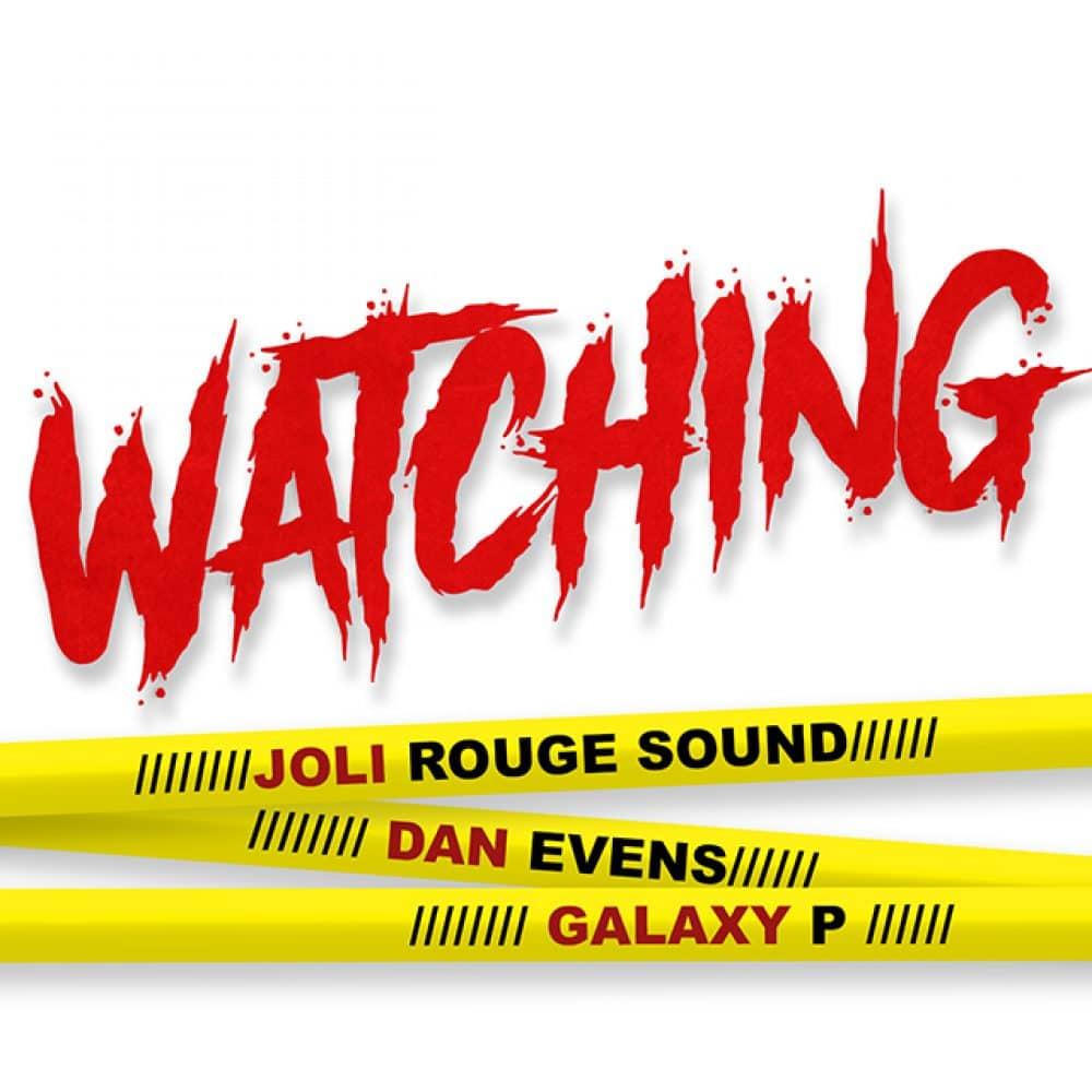 "Joli Rouge Sound, Dan Evens, Galaxy P ""WATCHING"" Fwi Music"