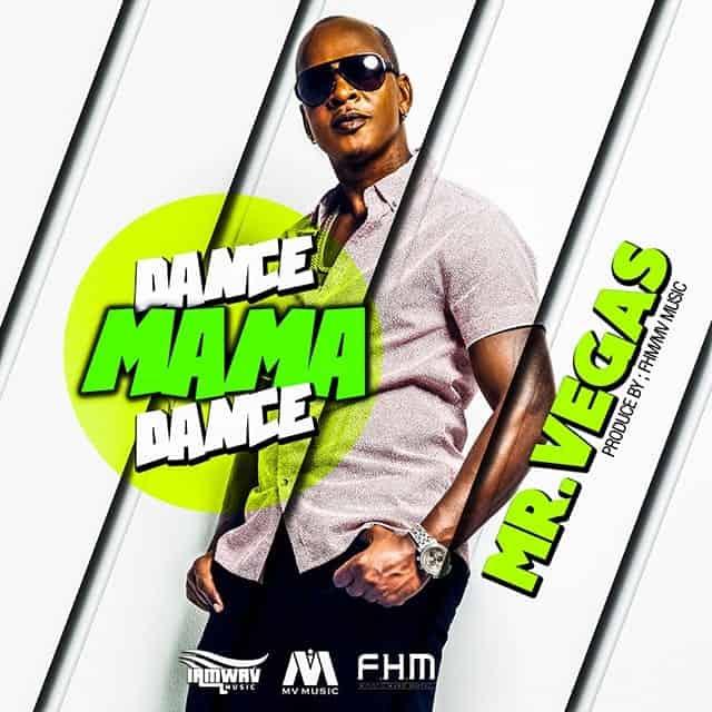 Mr Vegas - Dance Mama Dance - FHM / MV Music - WAV