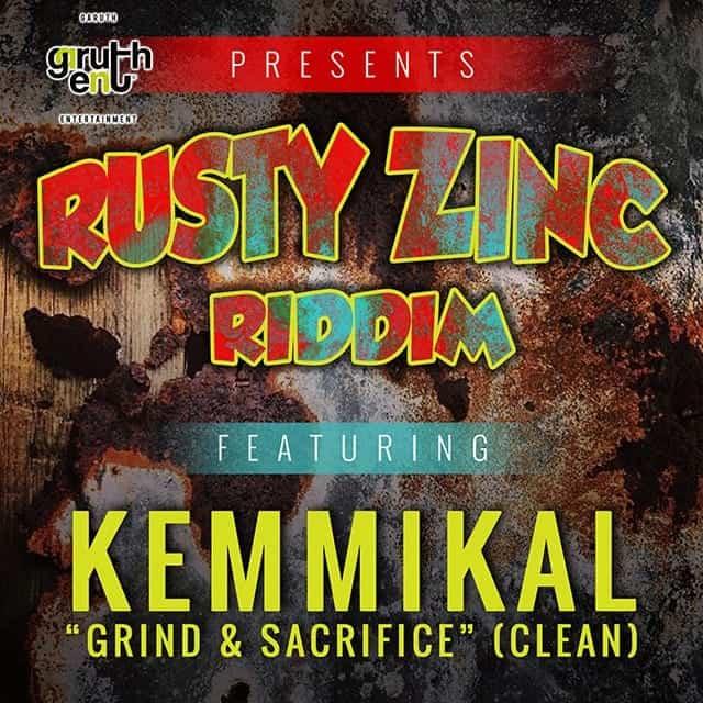 Kemmikal - Grind & Sacrifice - Rusty Zinc Riddim