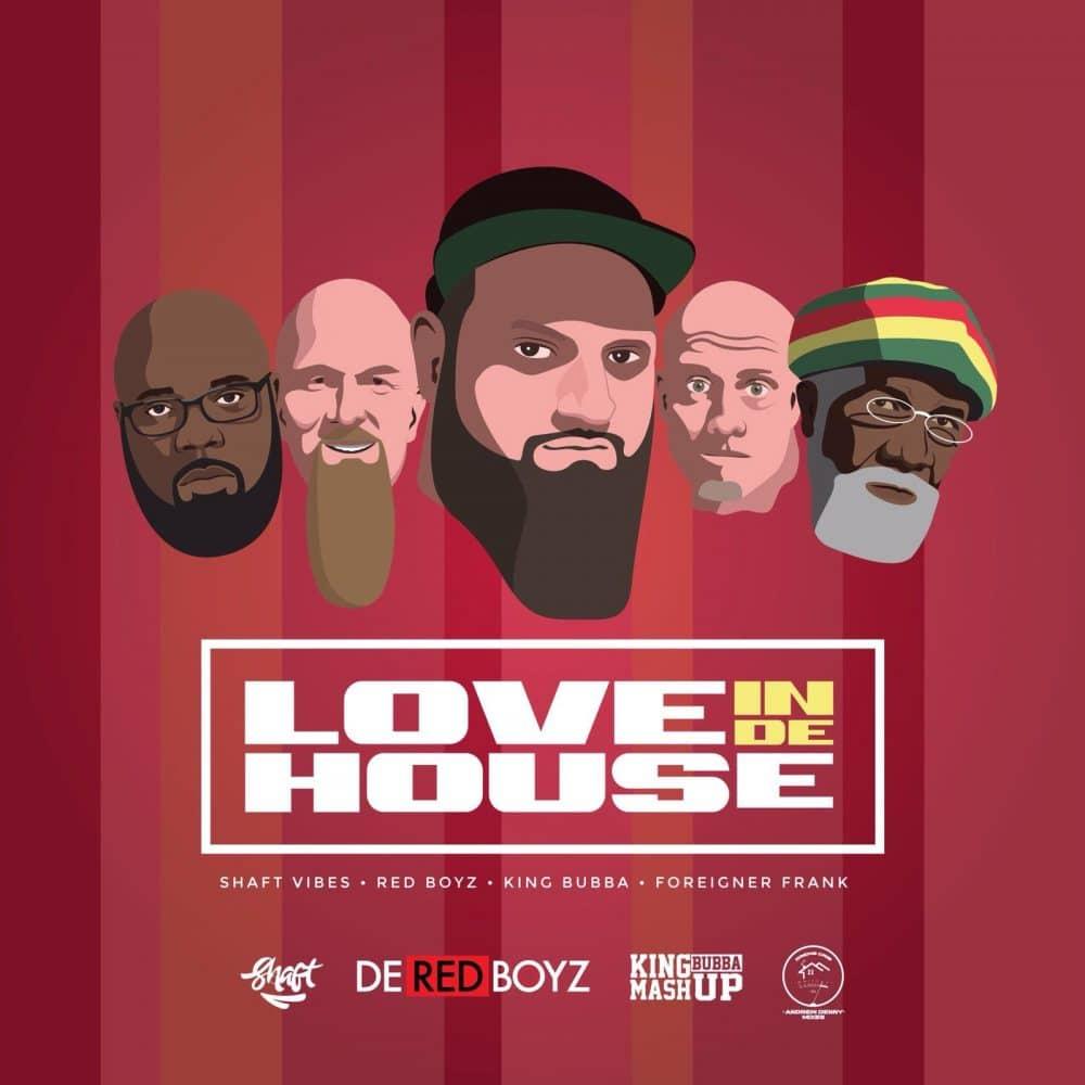 King Bubba FM - Love In De House - Produced by De Red Boyz