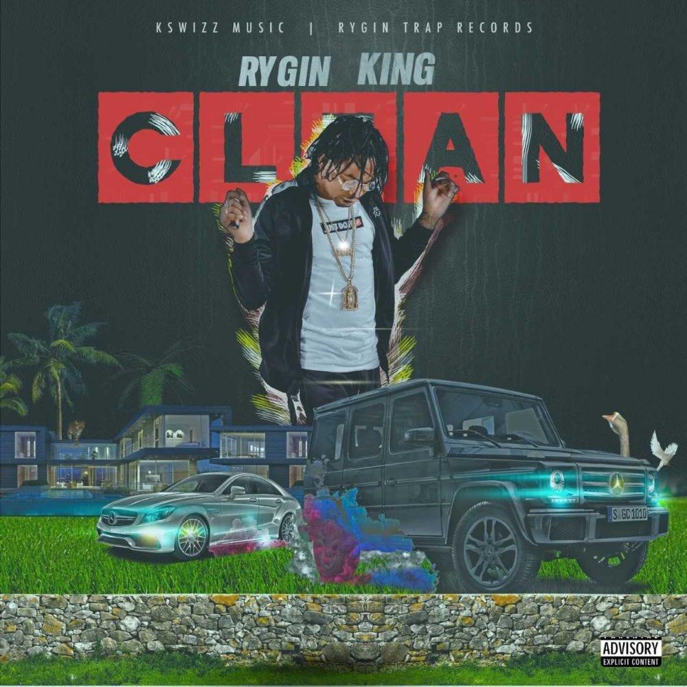 Rygin King - Clean - Kswizz Music / Rygin Trap Records