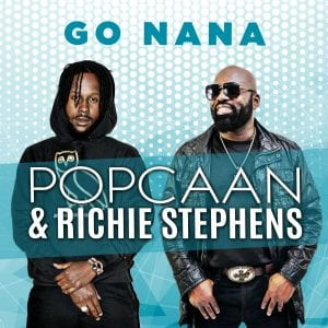 Popcaan x Richie Stephens - Go Nana - Pot Of Gold Production