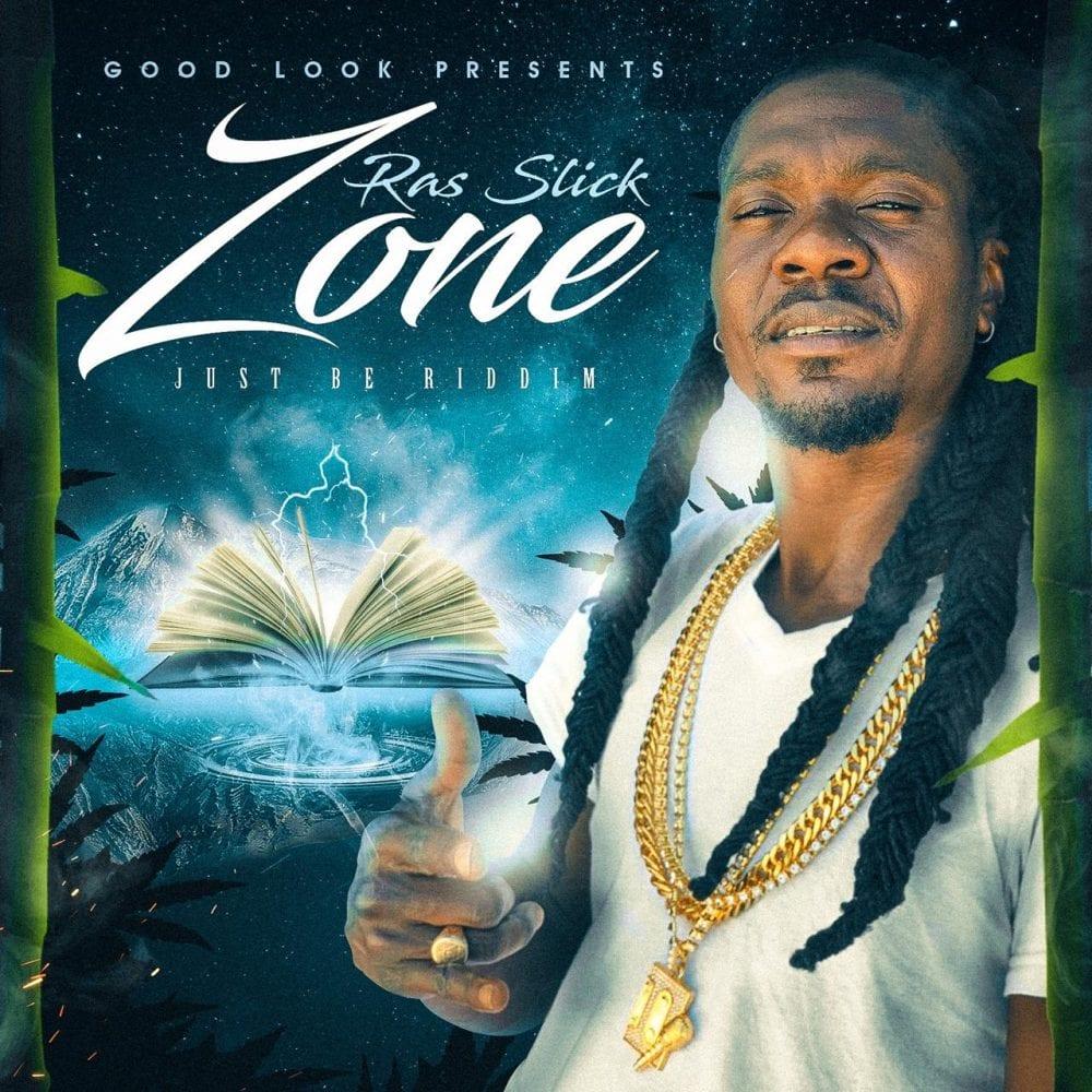 Zone - Ras Slick - Good Look Records (Just Be Riddim)