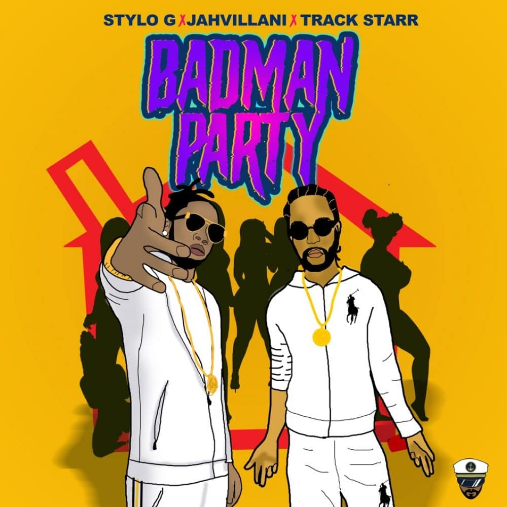Stylo G X Jahvillani x Track Starr - Badman Party