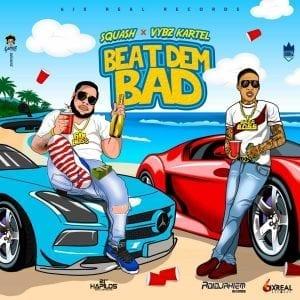 Squash & Vybz Kartel - Beat Dem Bad