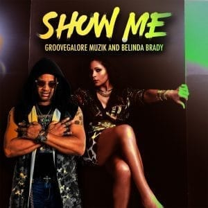 Show Me - GrooveGalore MuziK and Belinda Brady