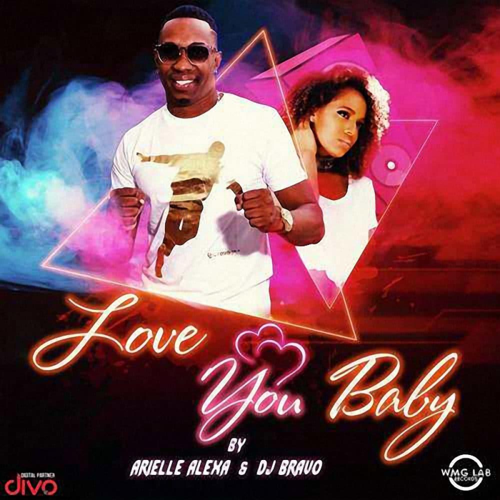 Dj Bravo & Arille Alexia - Love You Baby - WMG Lab Records