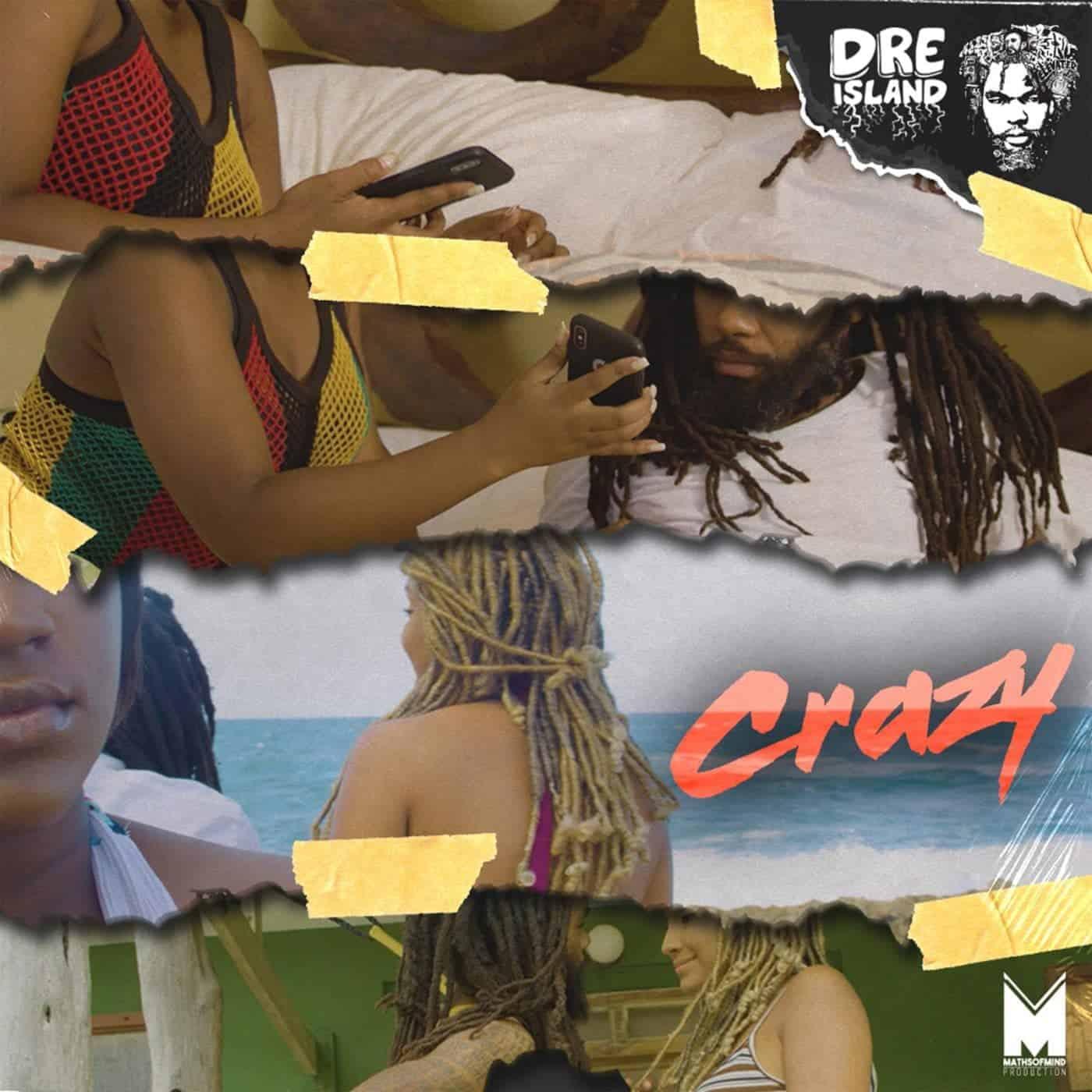 Dre Island - Crazy - MathsOfMind Production - VPAL Music