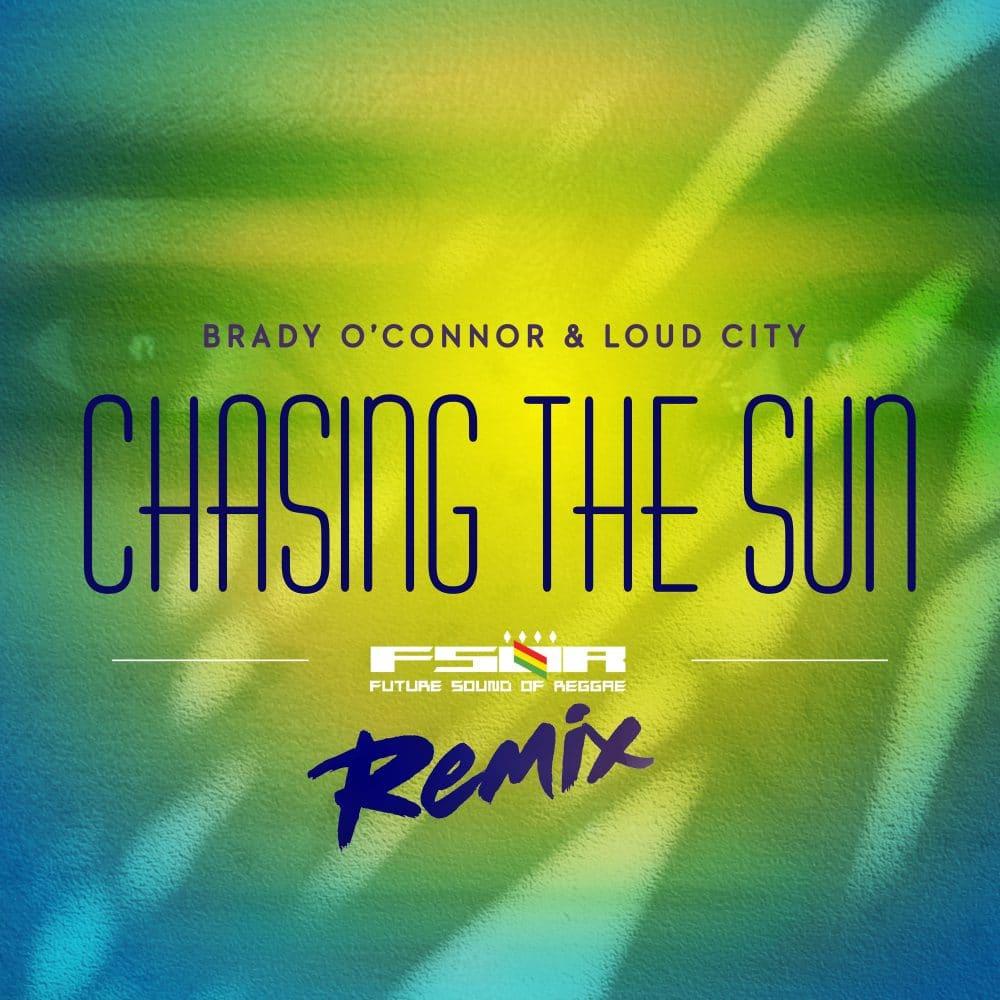 Brady O'Connor & Loud City - Chasing The Sun (FSOR Remix)