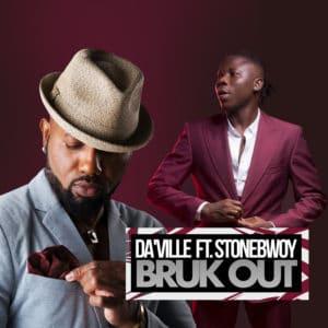 Da'Ville - Bruk Out feat Stonebwoy