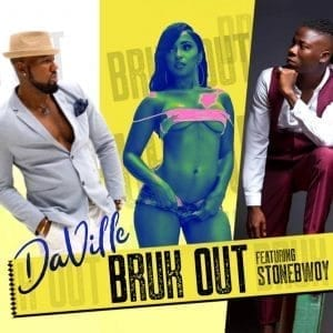 Bruk Out - Da'Ville feat. Stonebwoy