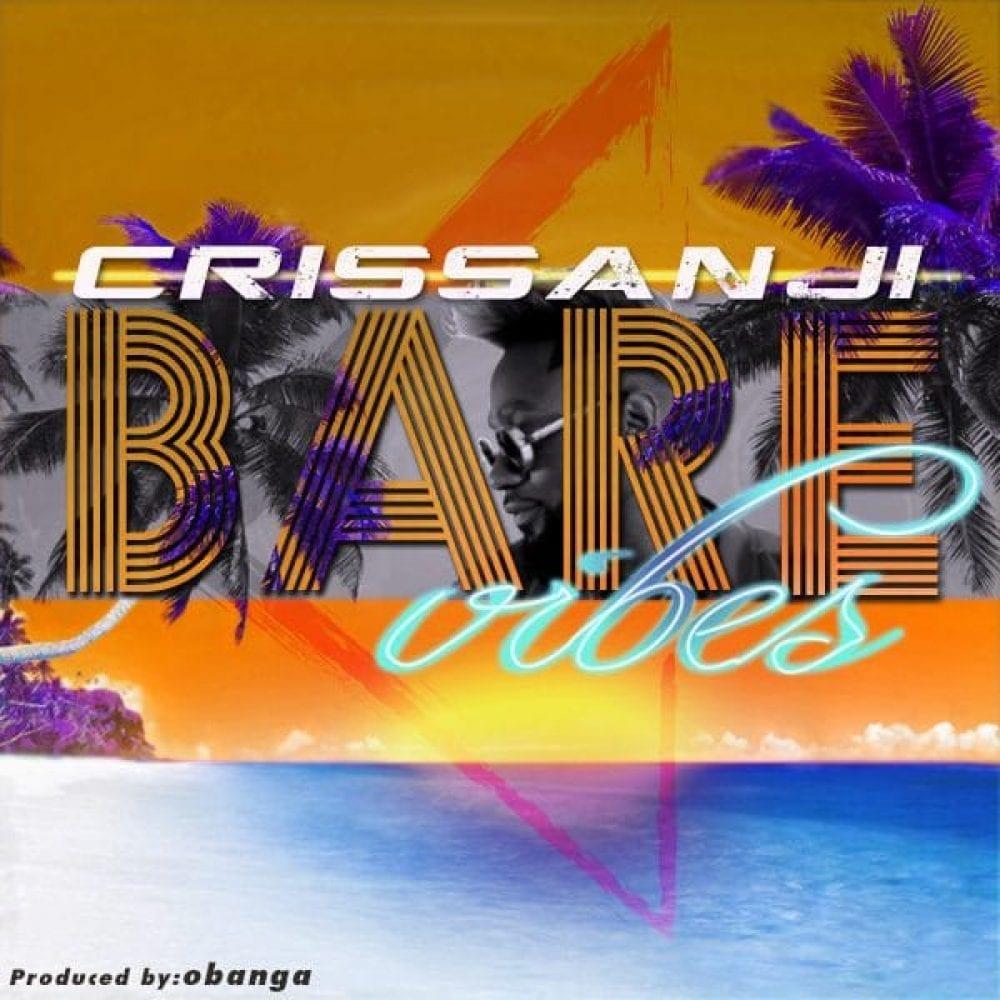 Crissanji - Bare Vibes - Produced by O'Banga
