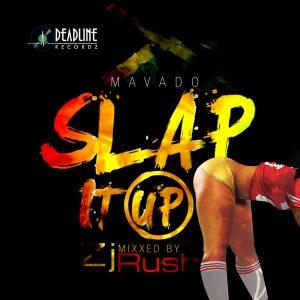 Mavado - Slap It Up - Deadline Recordz