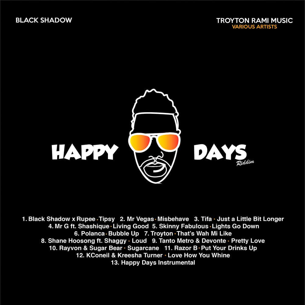 Happy Days Riddim - Prod By Troyton Rami for Black Shadow