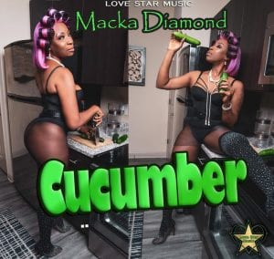 Macka Diamond - Cucumber - Love Star Music