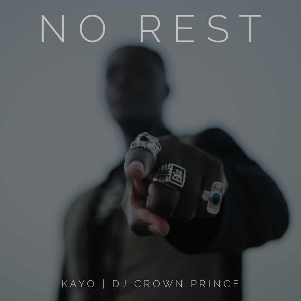Kayo x Dj Crown Prince - No Rest