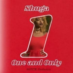 Shuga - One & Only - Produced by R4NYTE