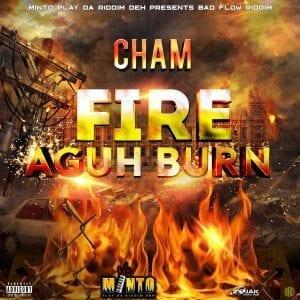 Cham - Fire Aguh Bun - Prod by Minto Pierre