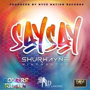 Shurwayne Winchester - Say Say - Colors Riddim - Nyce Nation Records