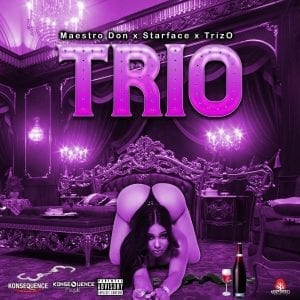 Starface x Maestro Don x TrizO- Trio - KonseQuence Muzik