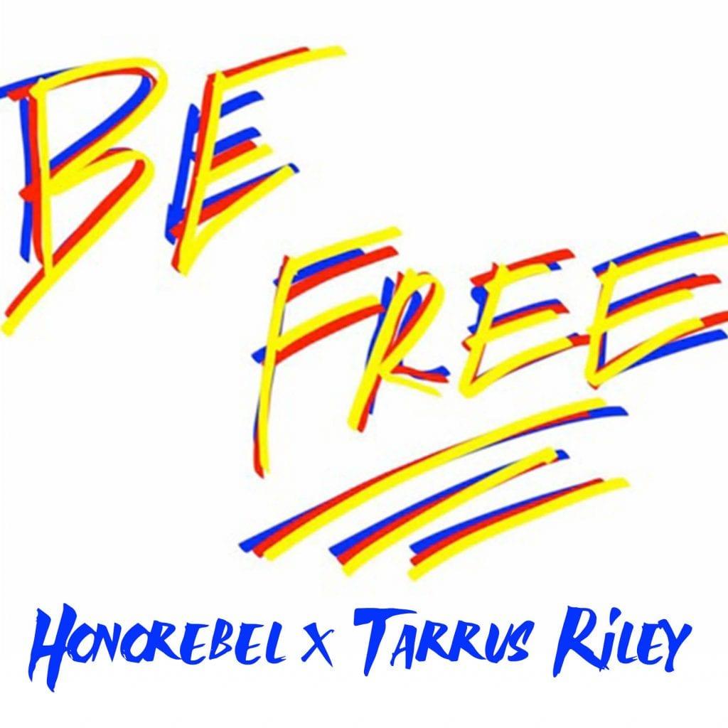 Honorebel x Tarrus Riley - Be Free