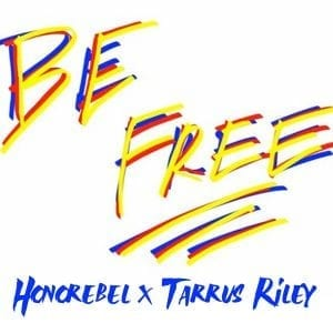 Honorebel x Tarrus Riley - Be Free
