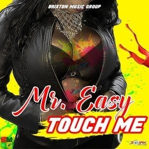 Mr Easy - Touch Me - Brixton Music Group