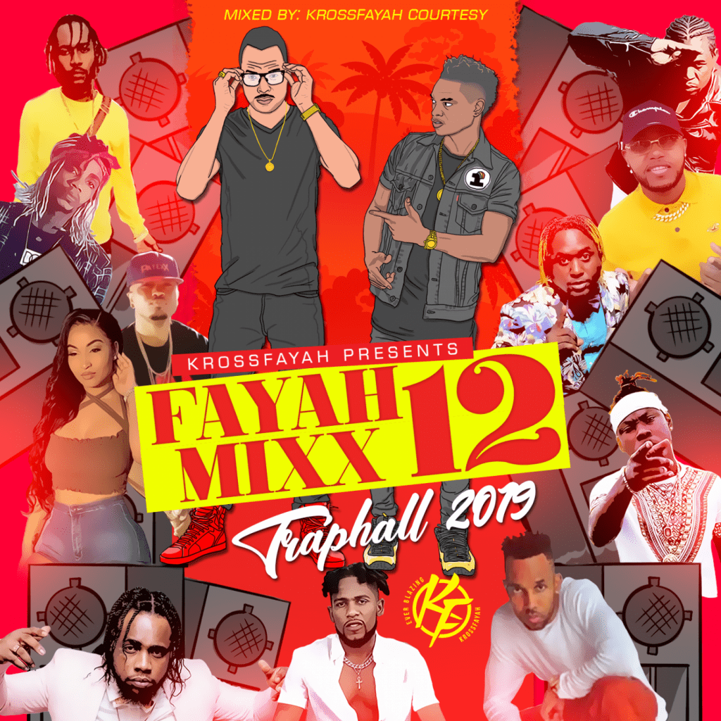 KrossFayah Sound Presents - Fayah Mixx 12 - TrapHall - Dancehall Mix 2019