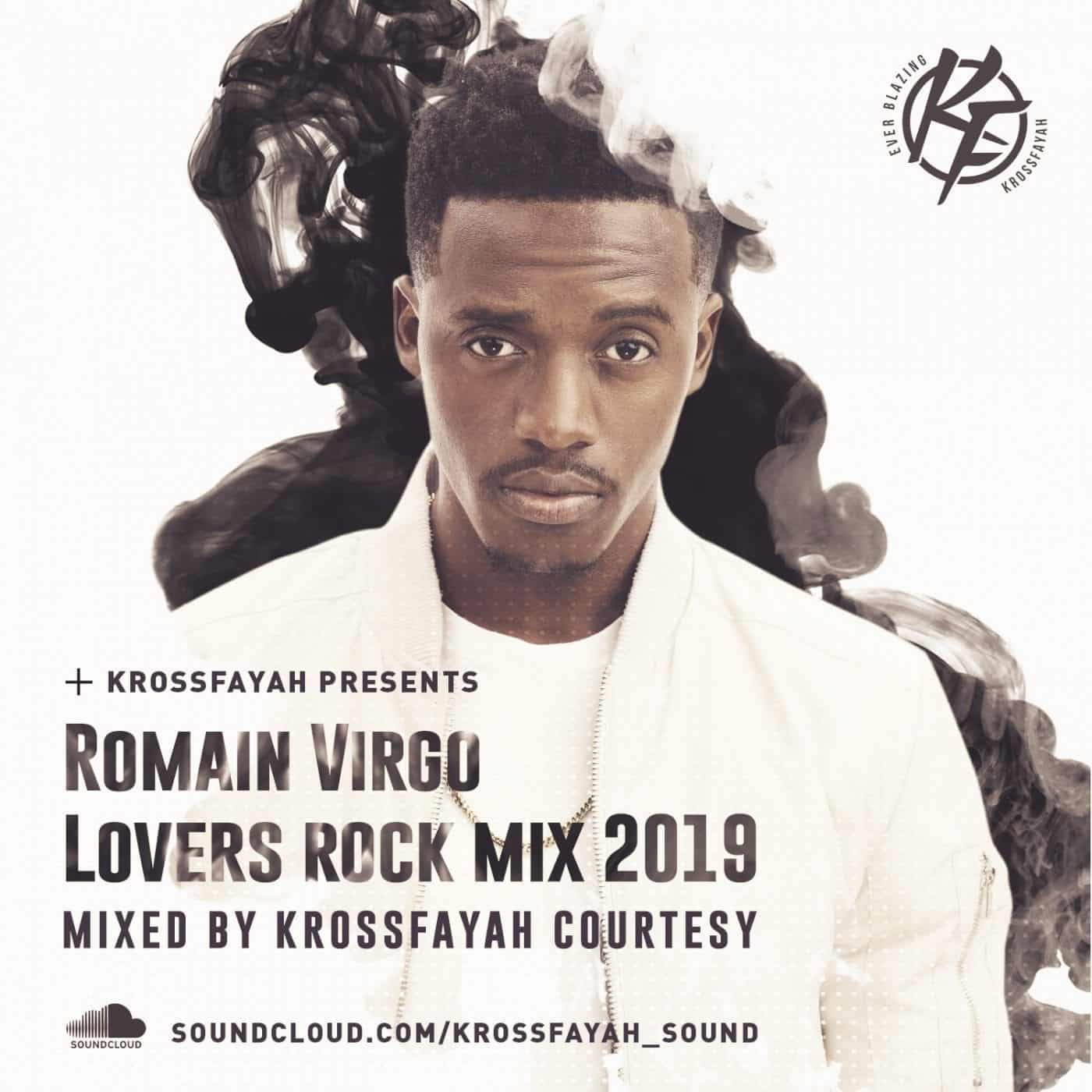 KrossFayah Sound Presents - Romain Virgo - Lovers Rock Mix - 2019