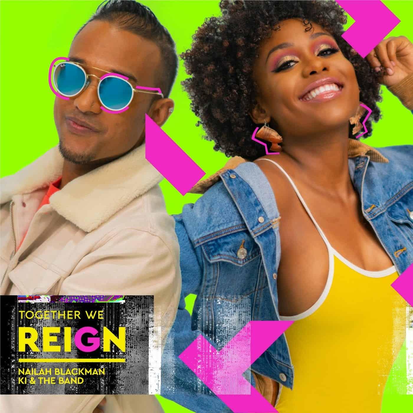 Nailah Blackman & KI and The Band - Together We Reign