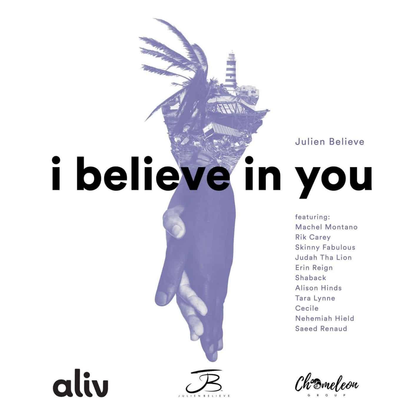 Julien Believe - I Believe In You feat. Machel Montano, Skinny Fabulous, Alison Hinds & Friends