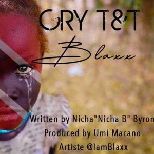 Blaxx - Cry T&T