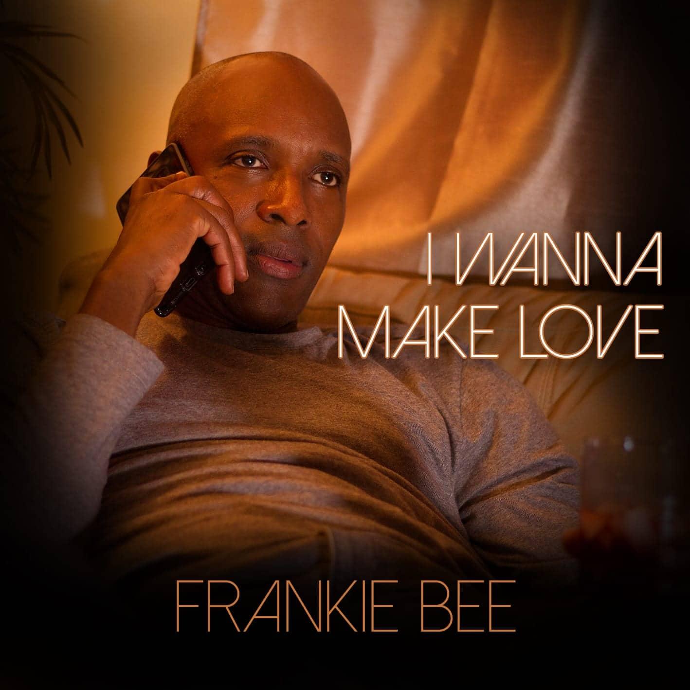 Frankie Bee - I Wanna Make Love - Wally Bee Productions