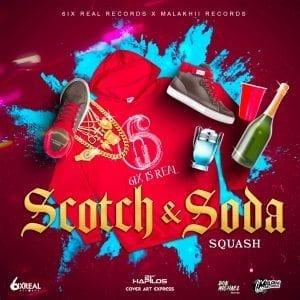 Squash - Scotch & Soda - 6ixReal Records