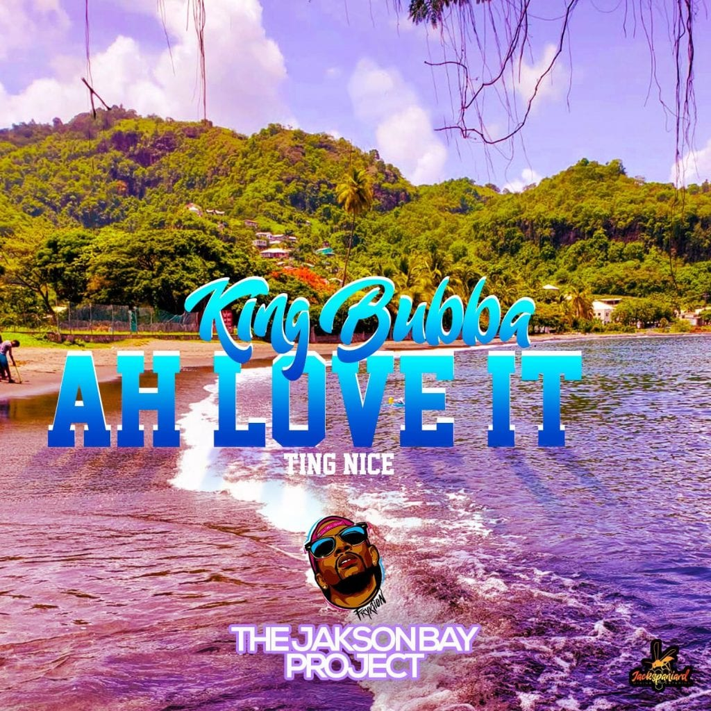 "King Bubba FM - Ah love it ""Ting Nice"" - Jakson Bay Project"