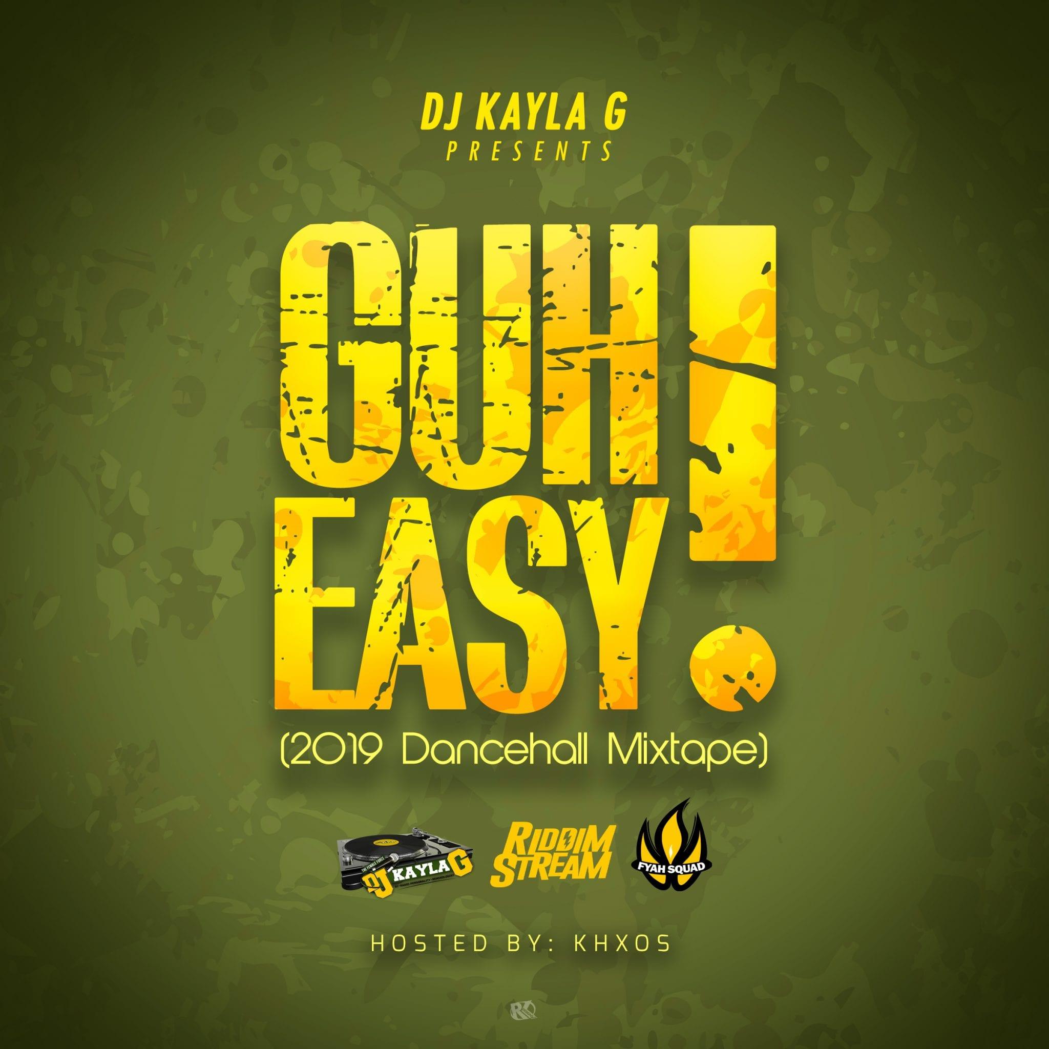 DJ Kayla G - Guh Easy (2019 Dancehall Mixtape)