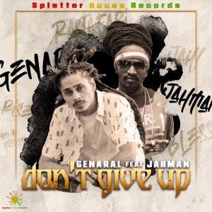 General ft Jahman - Dont Give Up - Splatter House Records