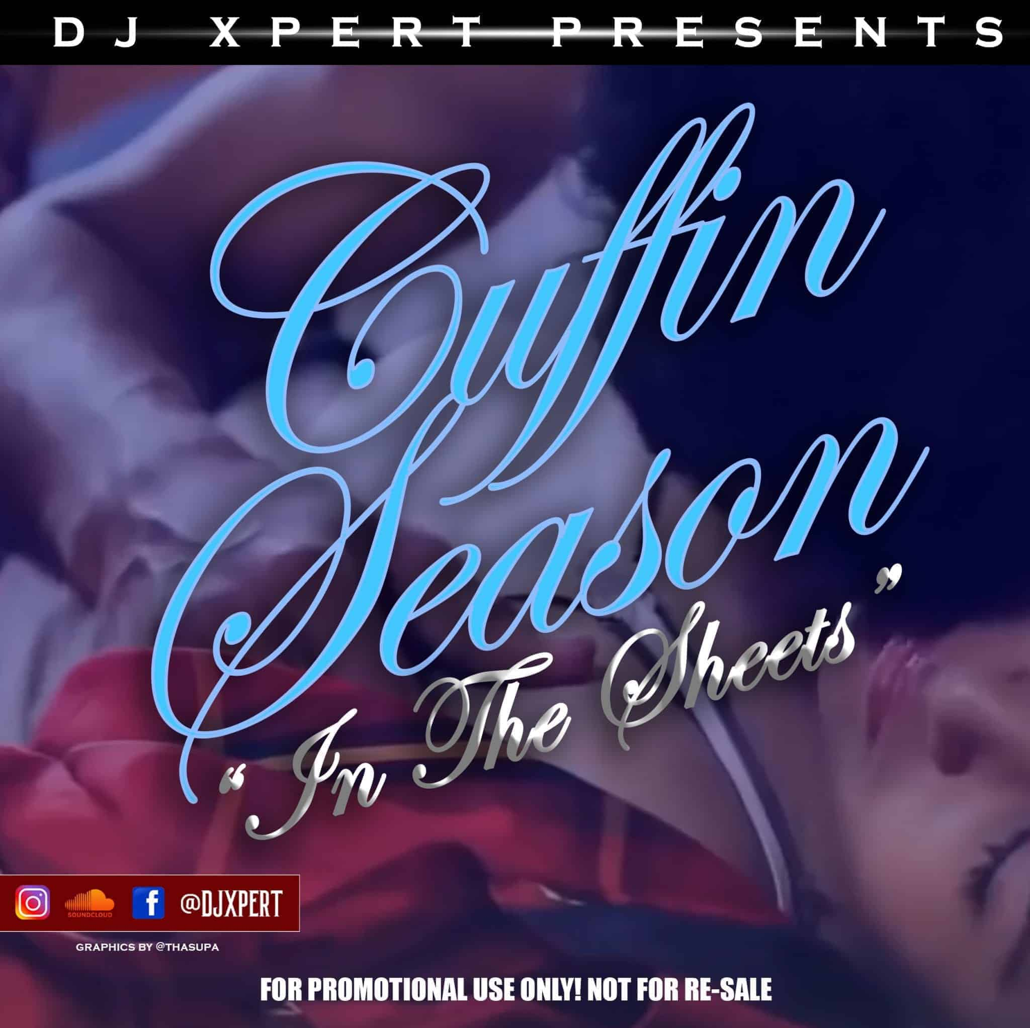 Dj Xpert Presents Cuffin Season pt 2. In the Sheets
