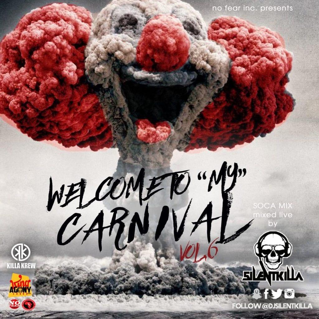 Dj Silentkilla - Welcome To My Carnival Vol 6 2020 Soca
