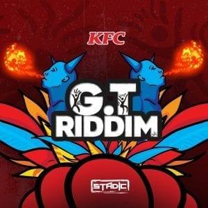 KFC Presents: GT Riddim (produced by Stadic)