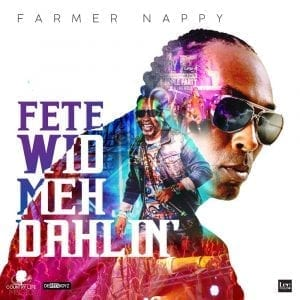 Farmer Nappy - Fete Wid Meh Dahlin' - 2020 Soca