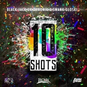 Black Jack UK X Ironik X Swank Gloski - 10 Shots