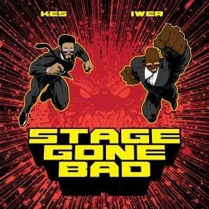 Stage Gone Bad - Kes & Iwer George - 2020 Soca