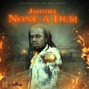 Jahmiel - None a Dem - Quantanium Records