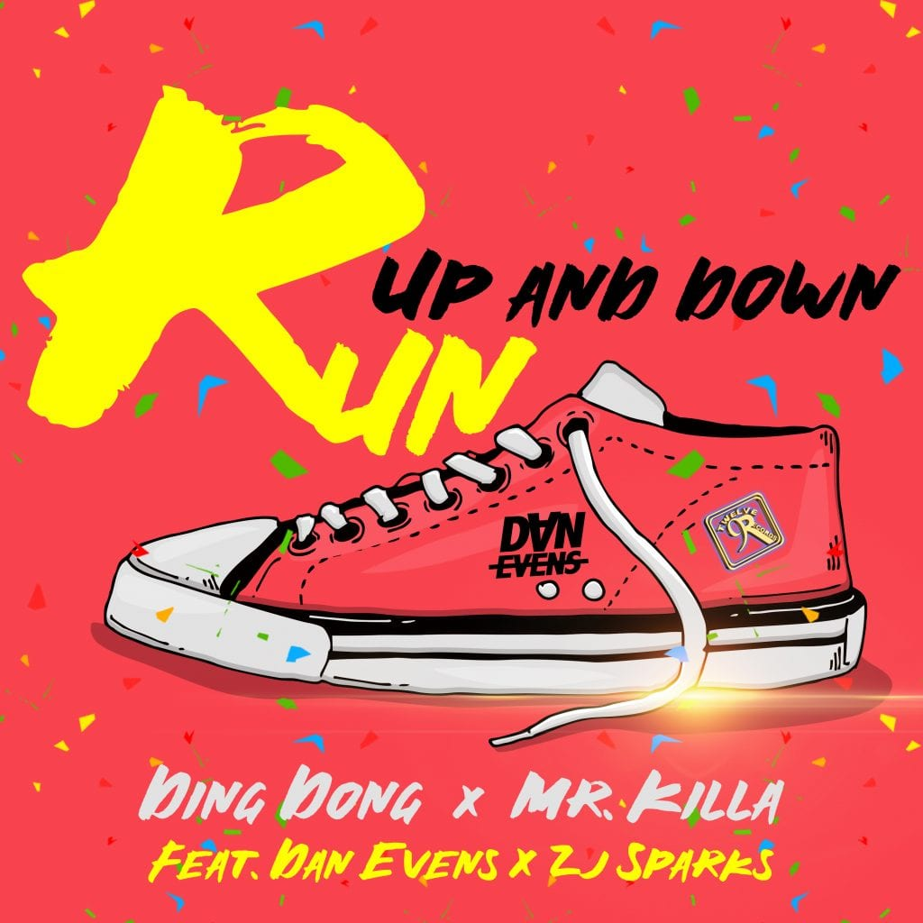 Run Up And Down (feat. Dan Evens & ZJ Sparks) - Ding Dong & Mr Killa