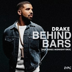Drake - Behind Bars - Doc Jones Midnight Remix